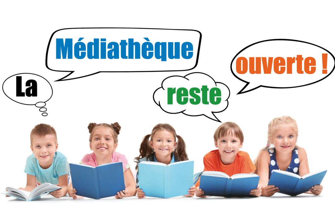 BONNE NOUVELLE / LA MÉDIATHÈQUE RESTE OUVERTE !